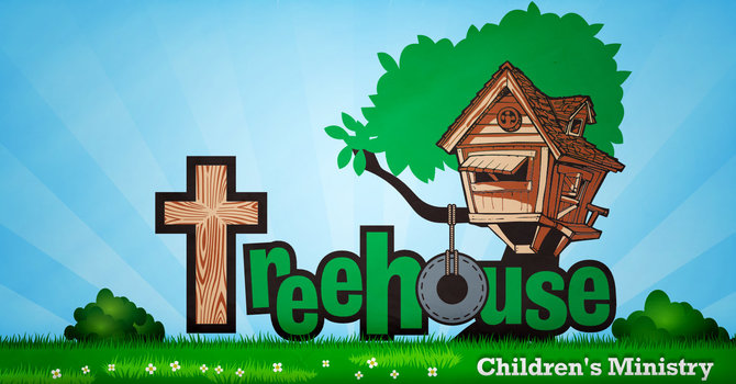 Treehouse Children's Ministry (planned for FALL, 2021)
