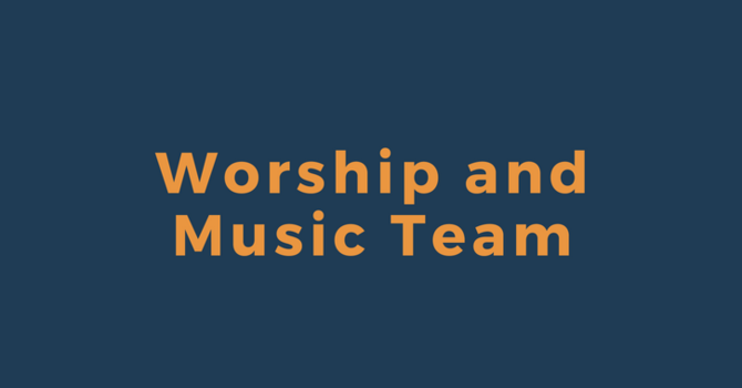 Worship and Music Team