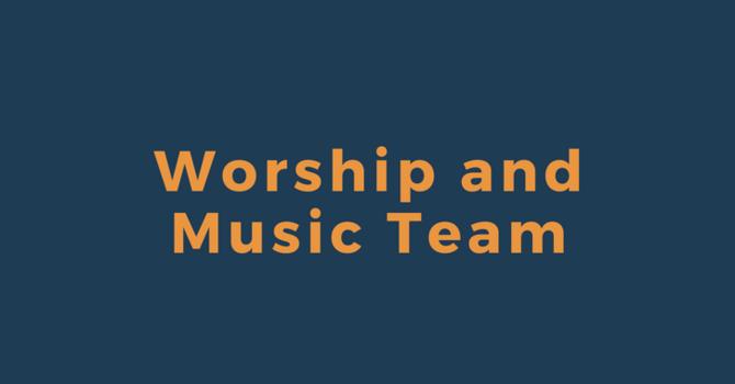 Worship and Music Team