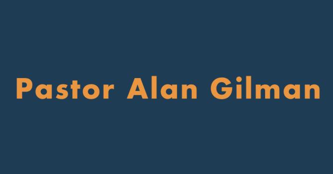 Pastor  Alan Gilman