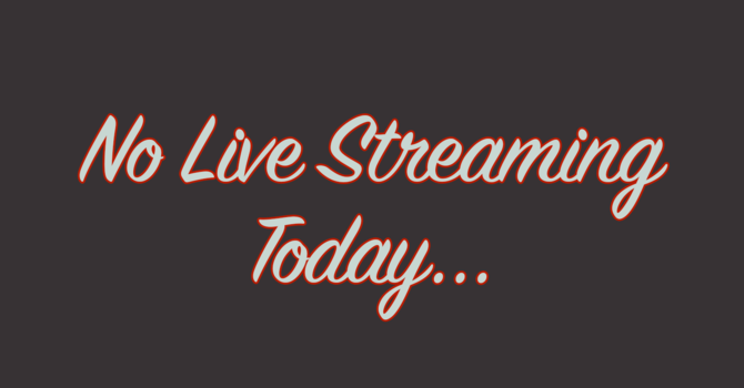 No Livestreams on Saturdays image