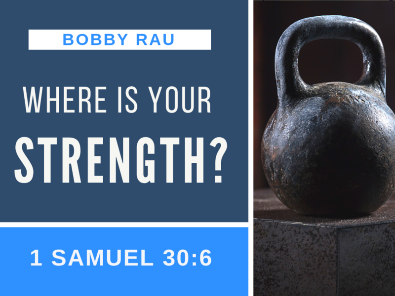Where Is Your Strength?