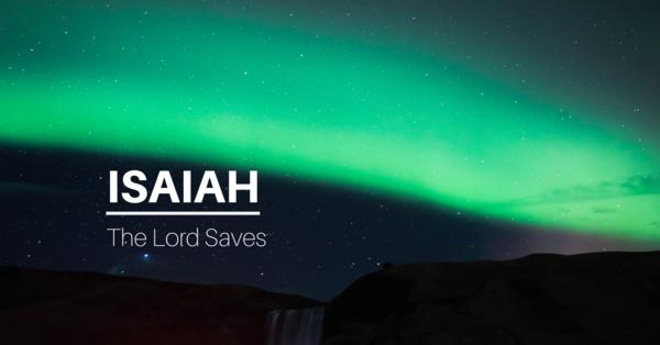 Isaiah: The Lord Saves