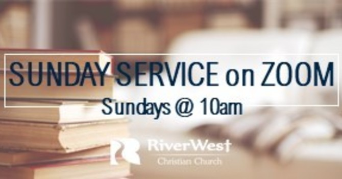 River West Sunday Morning Service (ZOOM) image