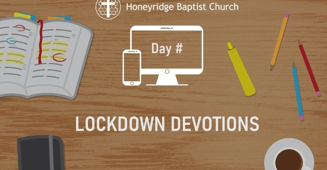 Day 7 - Lockdown Devotions
