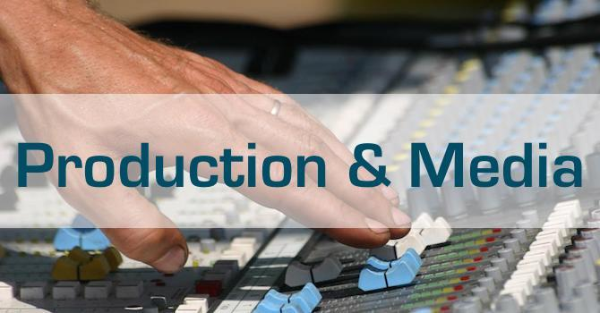 Production and Media