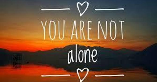 WE ARE NEVER NEVER ALONE… image