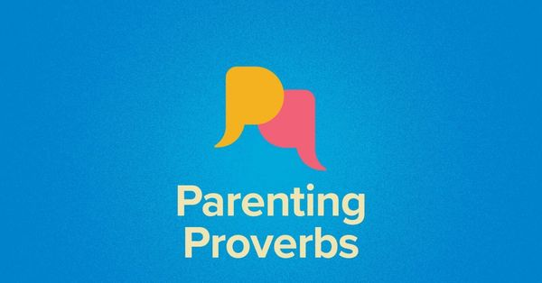 Parenting & Proverbs
