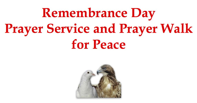 Remembrance Day Prayer Service and Prayer Walk for Peace