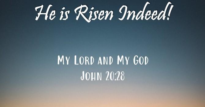 He is Risen Indeed!