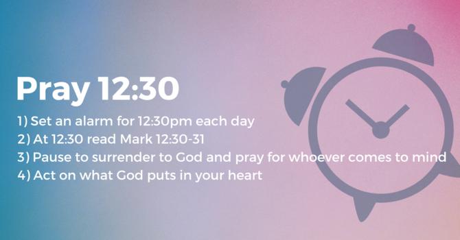 Pray 12:30
