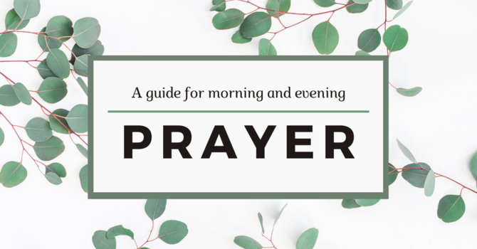 A Prayer Guide for Morning and Evening