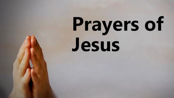 Prayers of Jesus