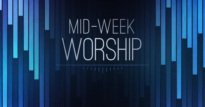 MIDWEEK Worship Series image