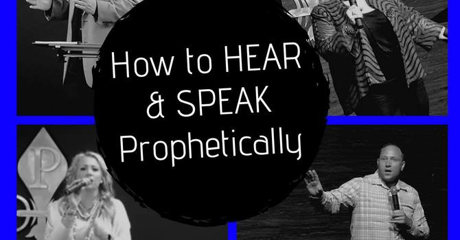 """Hear & Speak Prophetically"" image"