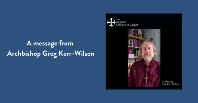 A message from Archbishop Greg Kerr-Wilson image