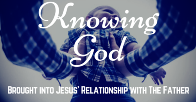 Knowing God: New Sermon Series image
