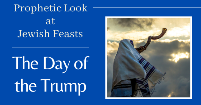 The Day of the Trump (Feast of Trumpets)