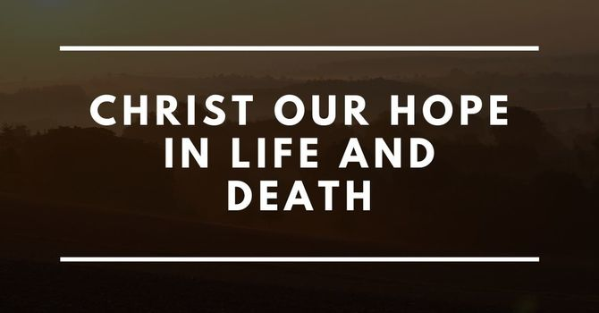 Christ Our Hope In Life And Death image