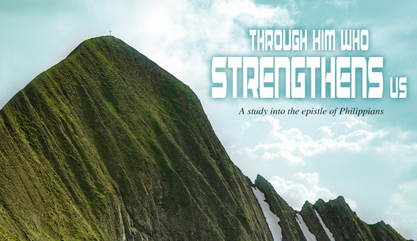 Through Him Who Strengthens Us