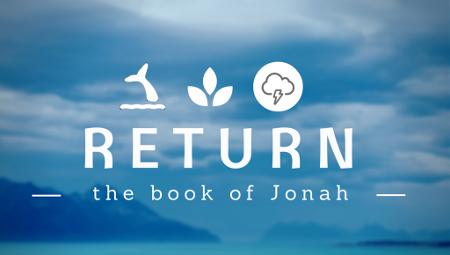 Return - The Book of Jonah