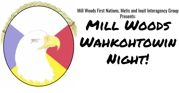 Mill Woods Wahkohtowin Night!