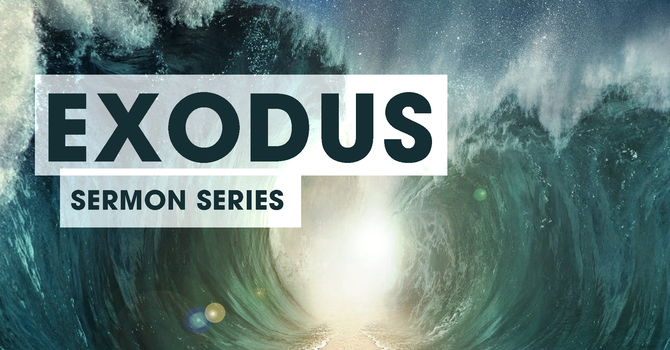 Exodus Sermon Series