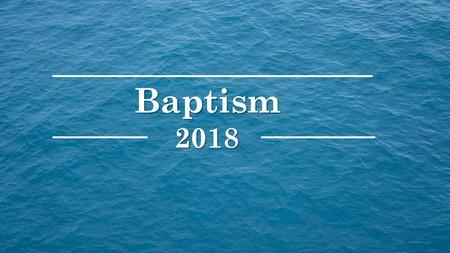 Baptism 2018