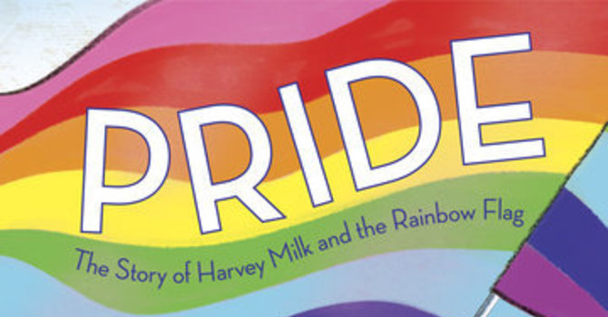 Pride: The Story of Harvey Milk and the Rainbow Flag By Rob Sanders  image