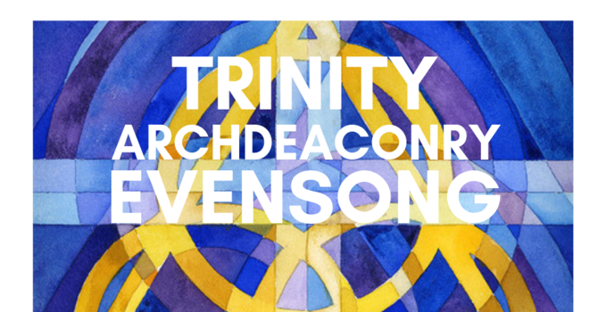 Archdeaconry Evensong - Feast of Holy Trinity image