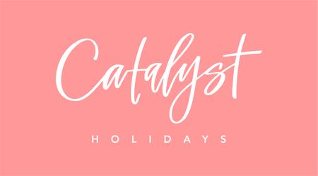 Catalyst Holidays