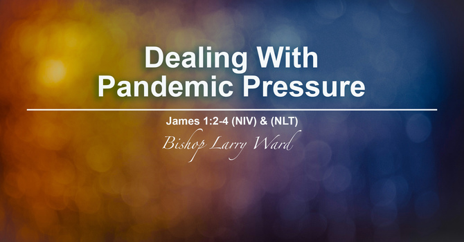 Dealing With Pandemic Pressure