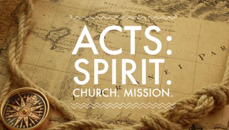 Acts: Spirit.  Church.  Mission.