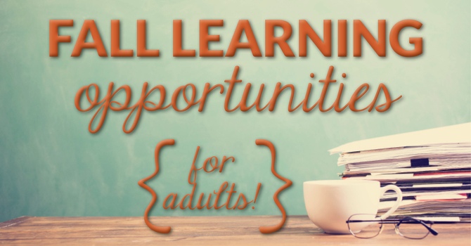 Fall 2018 Adult Fall Learning Opportunities image