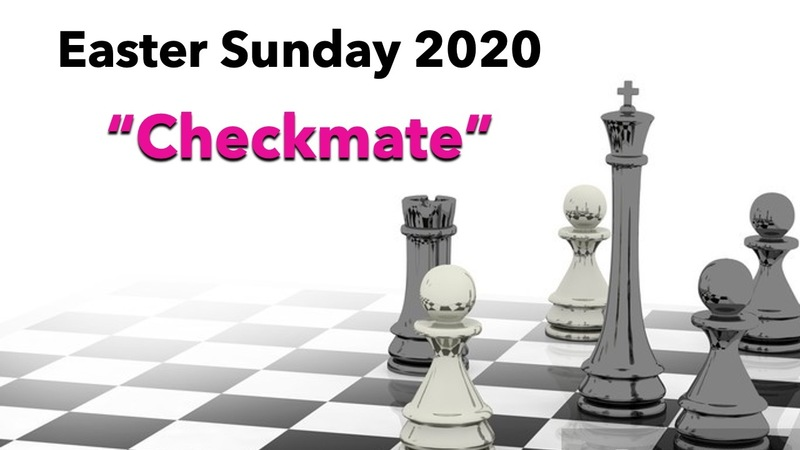 Easter 2020: Checkmate