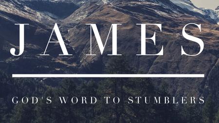 James: God's Word to Stumblers