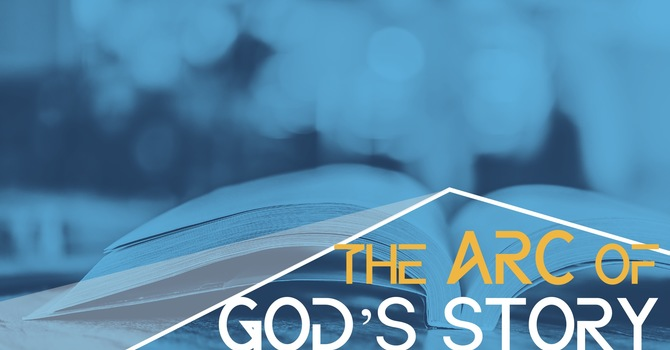 The Arc of God's Story image