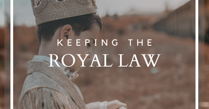 Keeping the Royal Law