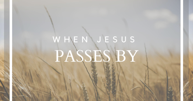 When Jesus Passes By