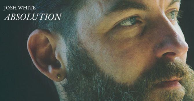 New Music   Josh White   Absolution image