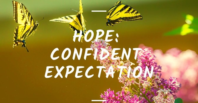 Hope: Confident Expectation