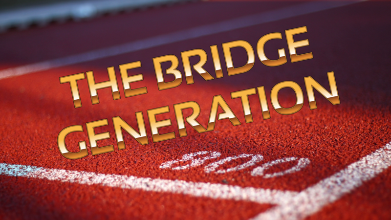 The Bridge Generation