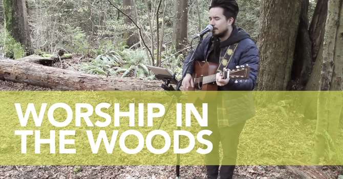 Worship in the Woods image