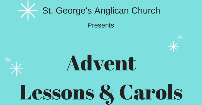 St. George's Presents Advent Lessons and Carols