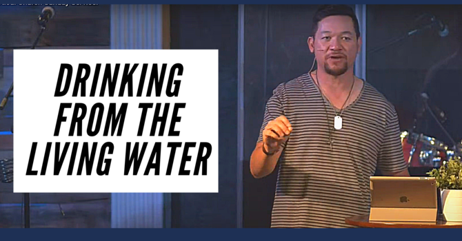 Drinking From the Living Water