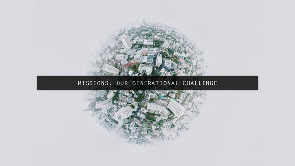 Missions: Our Generational Challenge