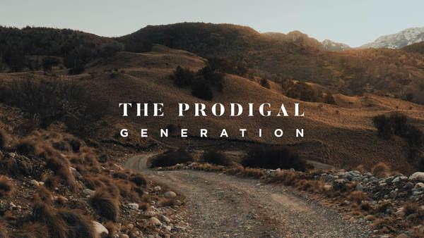 The Prodigal Generation