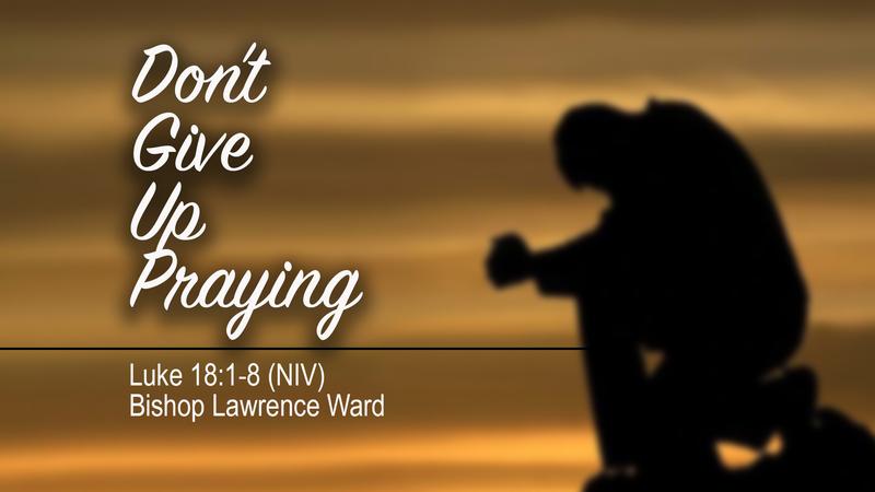 Don't Give Up Praying