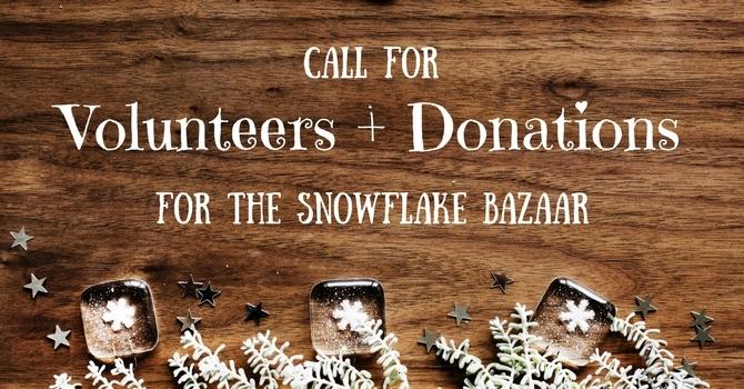 Snowflake Bazaar: Volunteers and Donations Needed image