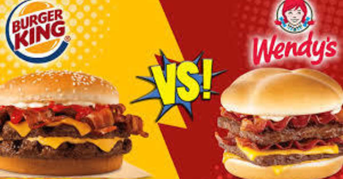Burger King or Wendy's